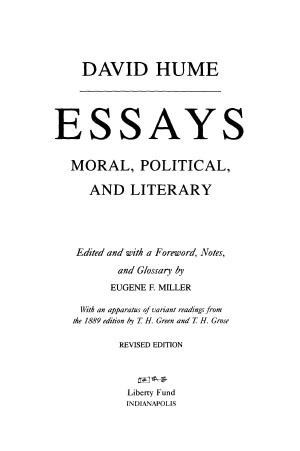 essays moral and political david hume As part of the tried and true model of informal essay writing, hume began publishing his essays: moral, political and literary in 1741 the majority of these finely.